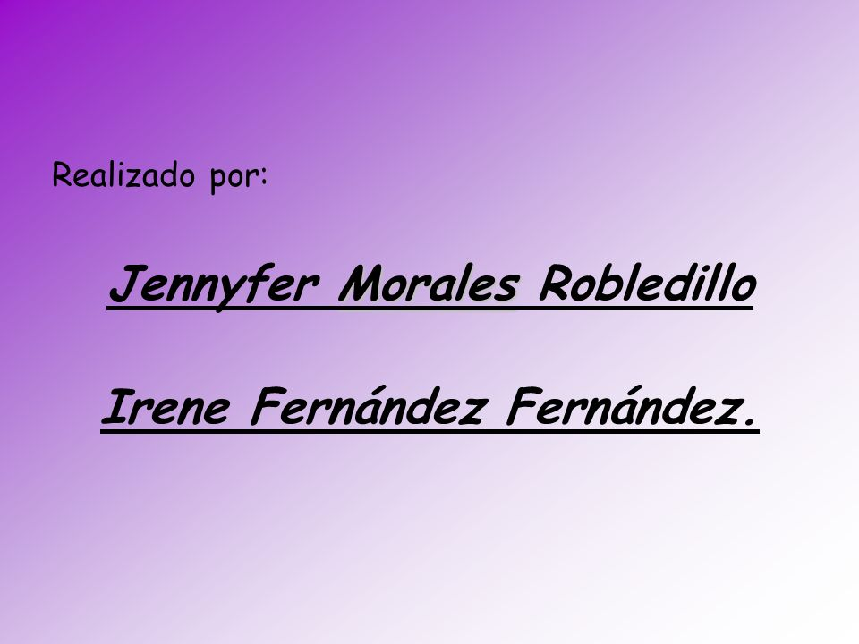 Jennyfer Morales Robledillo Irene Fernández Fernández.