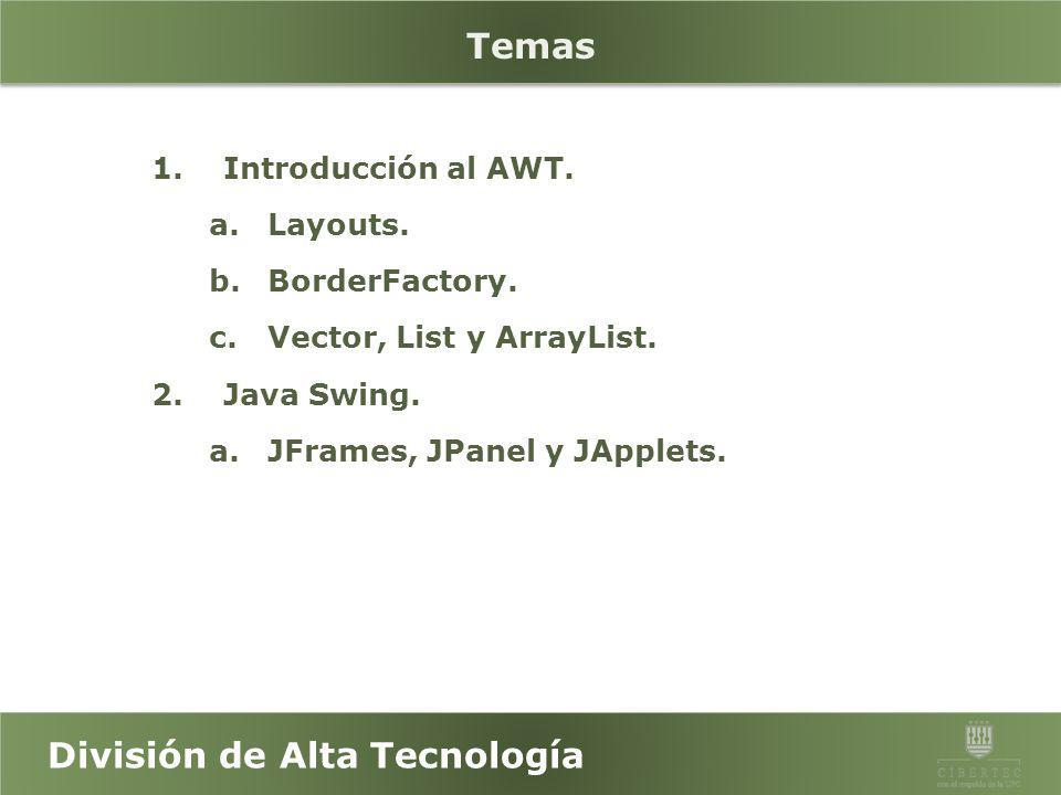 Temas Introducción al AWT. Layouts. BorderFactory.