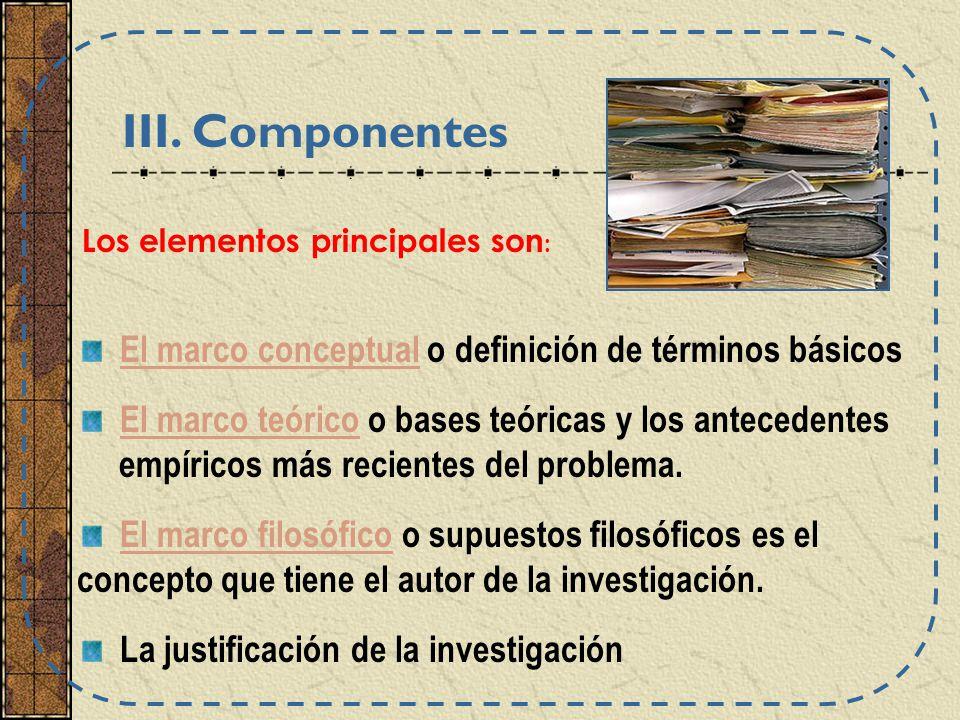 III. Componentes El marco conceptual o definición de términos básicos