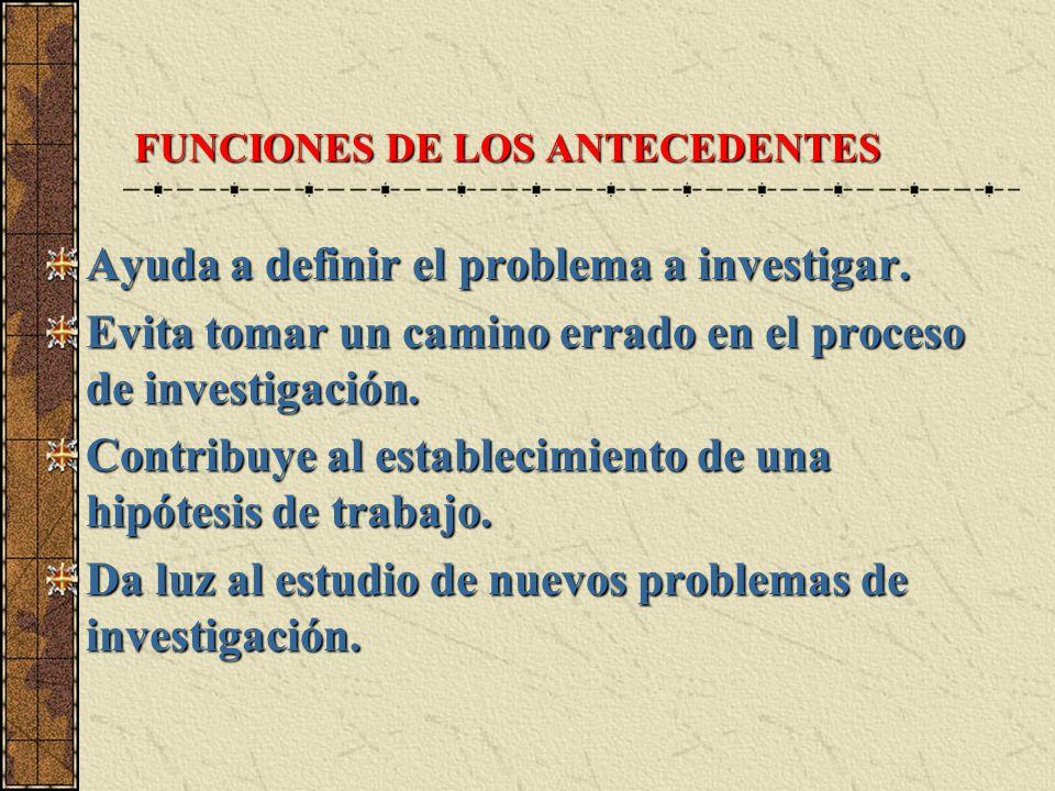 FUNCIONES DE LOS ANTECEDENTES