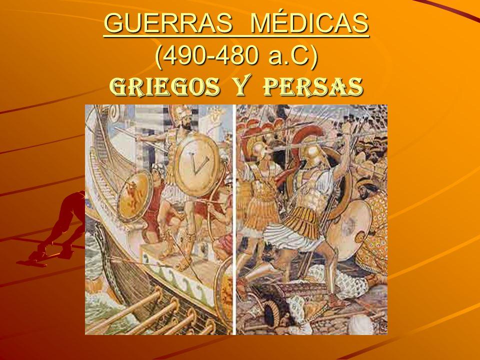 GUERRAS MÉDICAS (490-480 a.C) GRIEGOS Y PERSAS