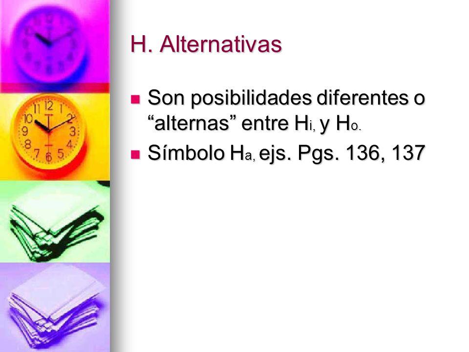H. Alternativas Son posibilidades diferentes o alternas entre Hi, y Ho.