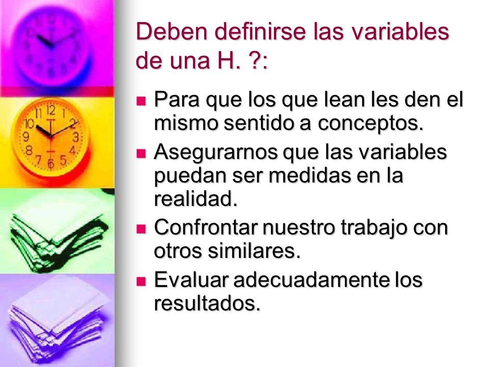Deben definirse las variables de una H. :