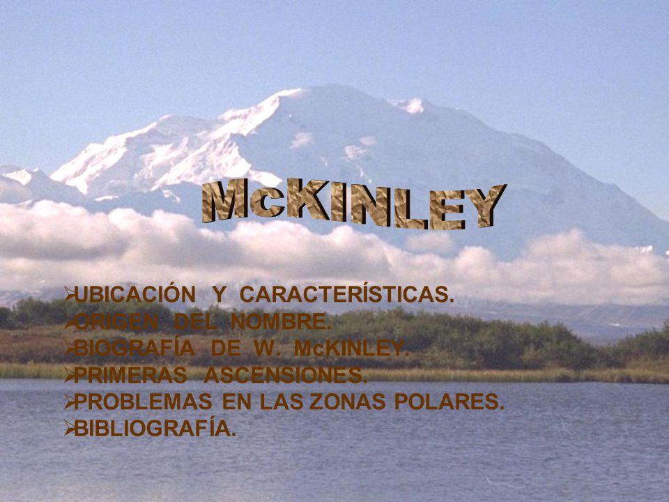 McKINLEY UBICACIÓN Y CARACTERÍSTICAS. ORIGEN DEL NOMBRE.