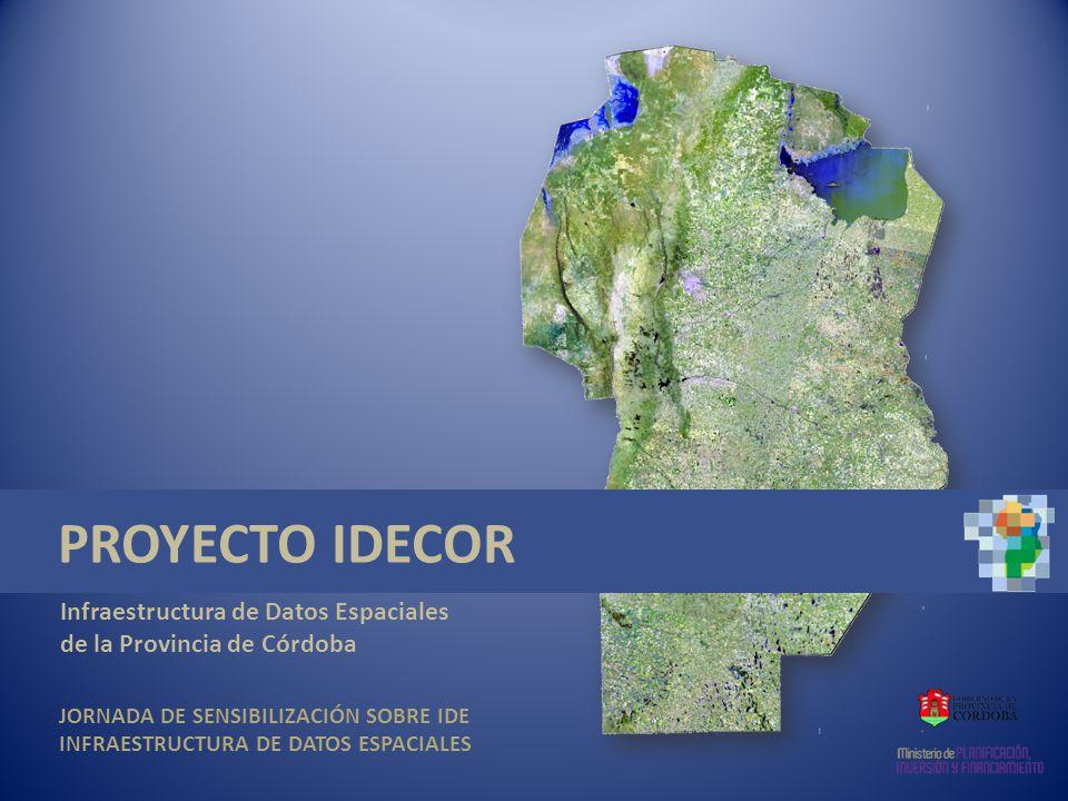 PROYECTO IDECOR Infraestructura de Datos Espaciales