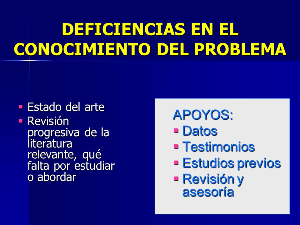 DEFICIENCIAS EN EL CONOCIMIENTO DEL PROBLEMA