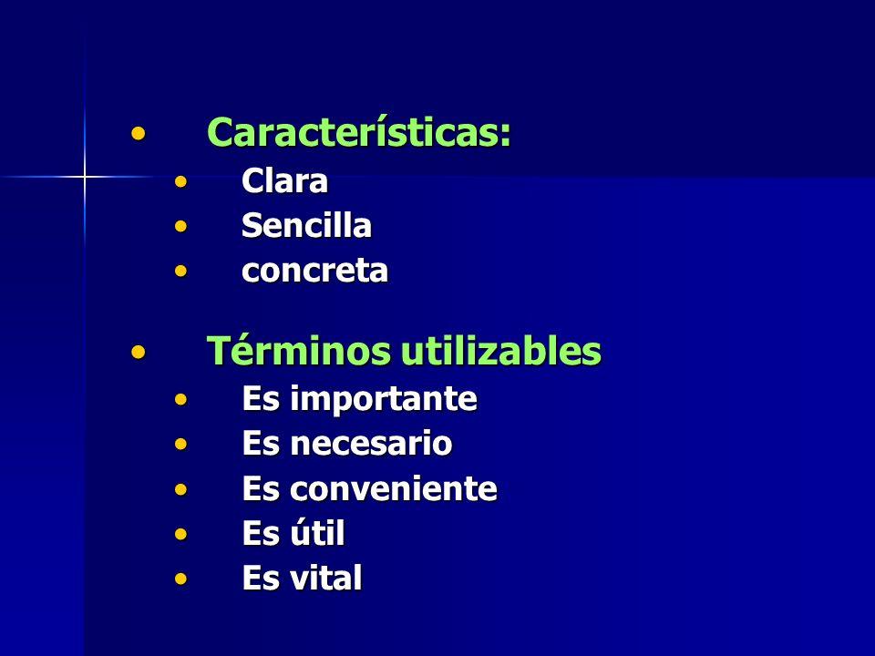 Características: Términos utilizables Clara Sencilla concreta