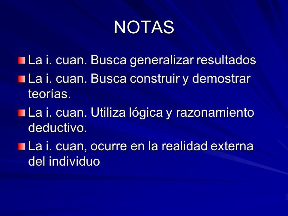 NOTAS La i. cuan. Busca generalizar resultados