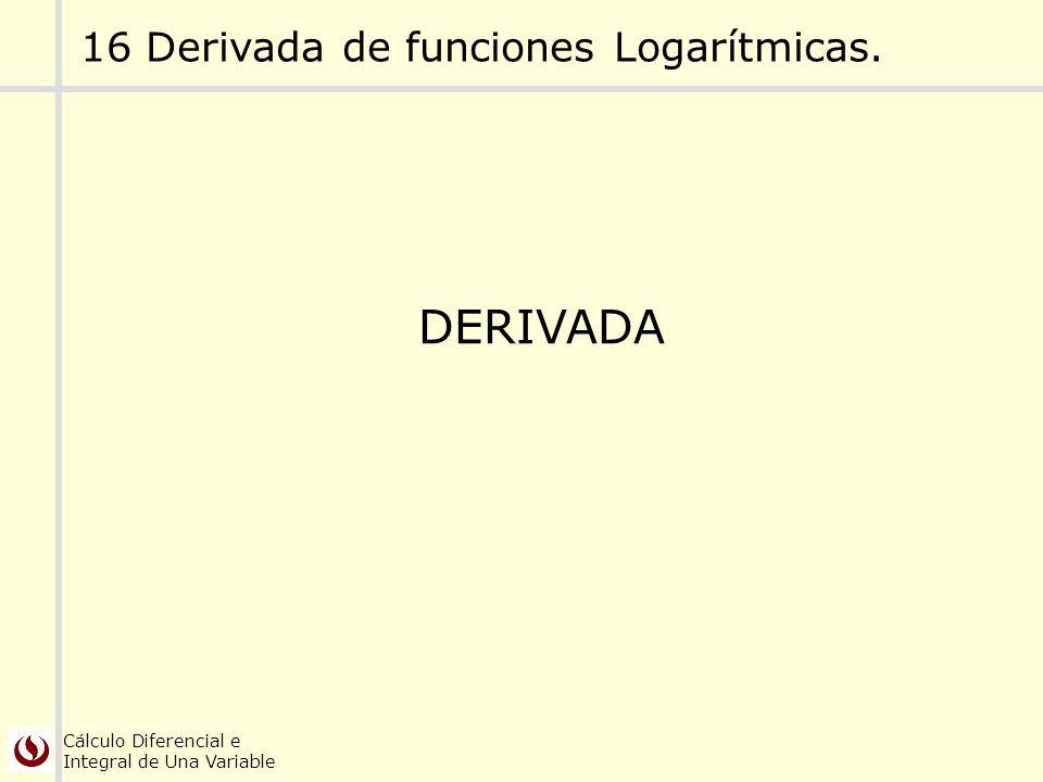 16 Derivada de funciones Logarítmicas.