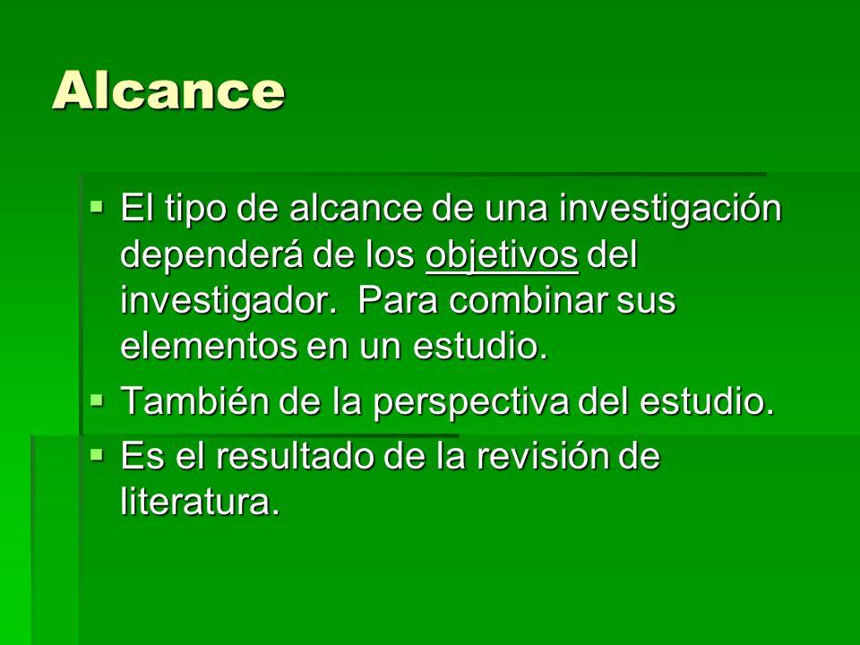 AlcanceEl tipo de alcance de una investigación dependerá de los objetivos del investigador. Para combinar sus elementos en un estudio.