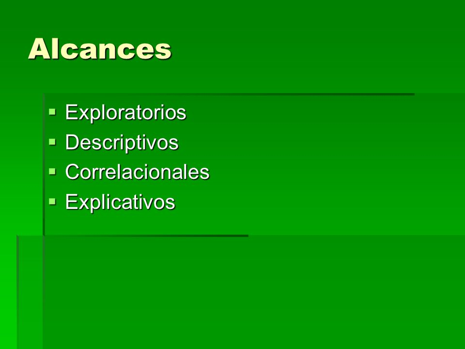 Alcances Exploratorios Descriptivos Correlacionales Explicativos