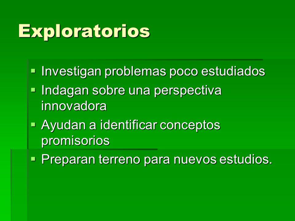 Exploratorios Investigan problemas poco estudiados