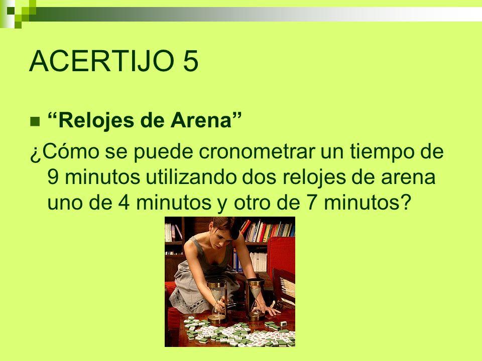 ACERTIJO 5 Relojes de Arena