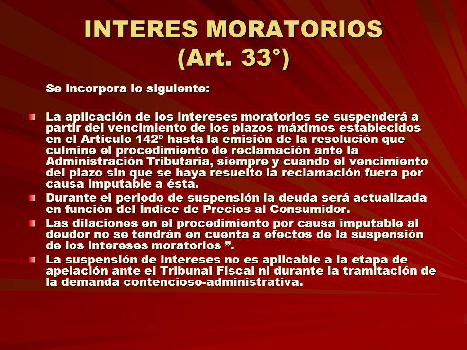 INTERES MORATORIOS (Art. 33°)