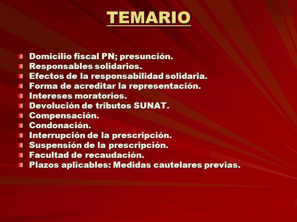 TEMARIO Domicilio fiscal PN; presunción. Responsables solidarios.