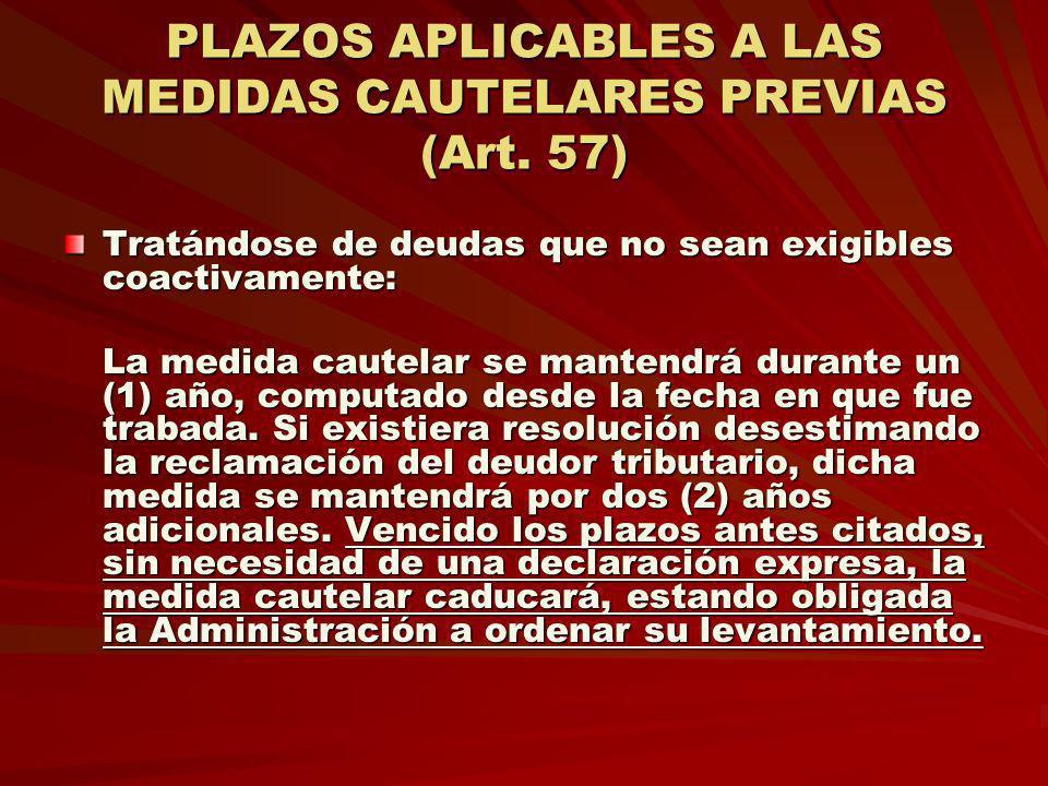 PLAZOS APLICABLES A LAS MEDIDAS CAUTELARES PREVIAS (Art. 57)