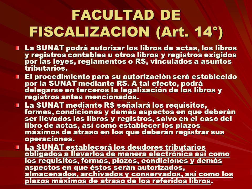 FACULTAD DE FISCALIZACION (Art. 14°)