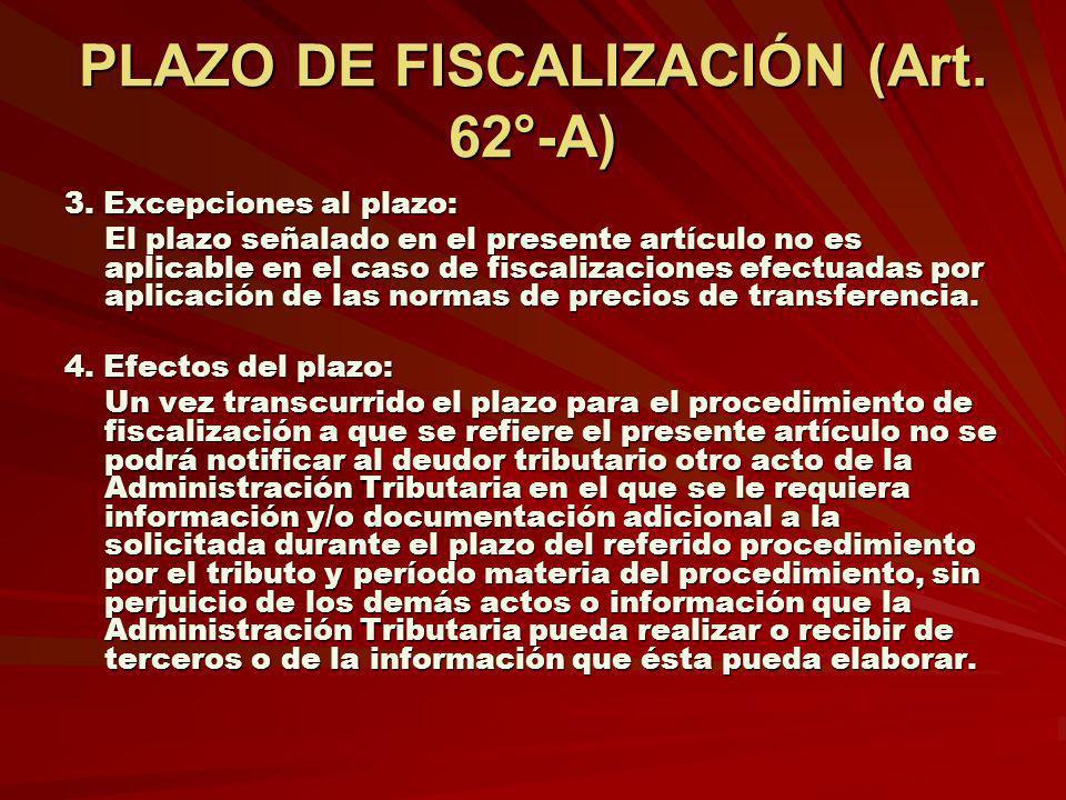 PLAZO DE FISCALIZACIÓN (Art. 62°-A)