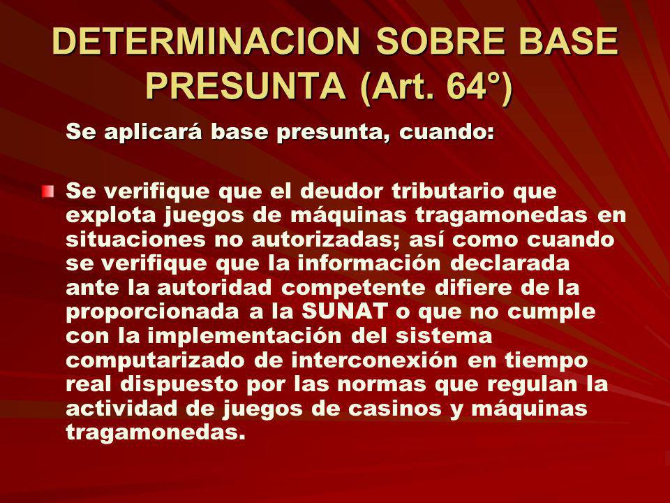 DETERMINACION SOBRE BASE PRESUNTA (Art. 64°)