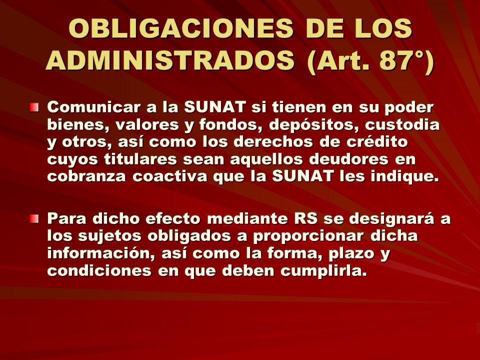 OBLIGACIONES DE LOS ADMINISTRADOS (Art. 87°)