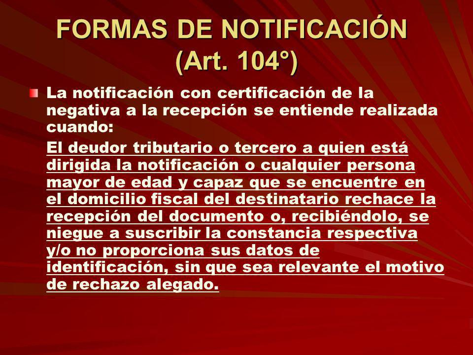 FORMAS DE NOTIFICACIÓN (Art. 104°)