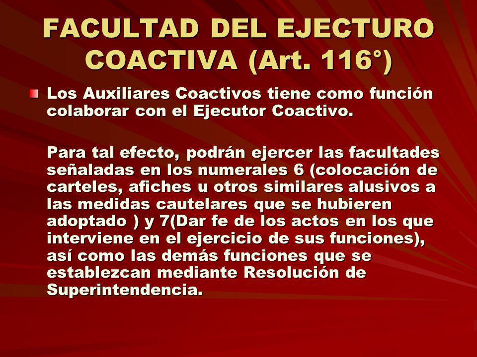 FACULTAD DEL EJECTURO COACTIVA (Art. 116°)