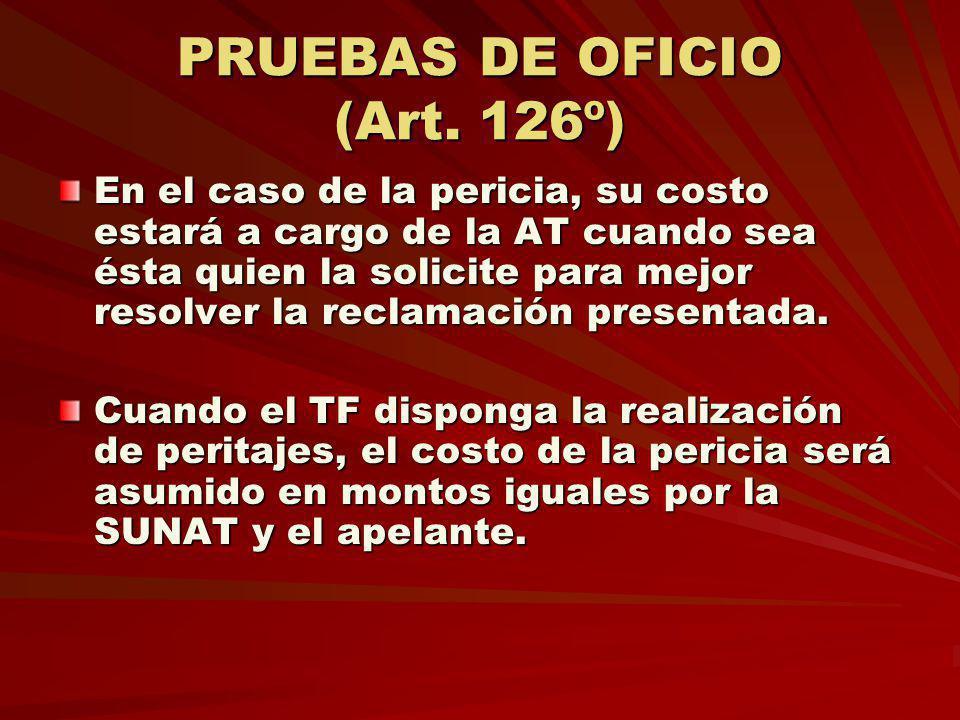 PRUEBAS DE OFICIO (Art. 126º)