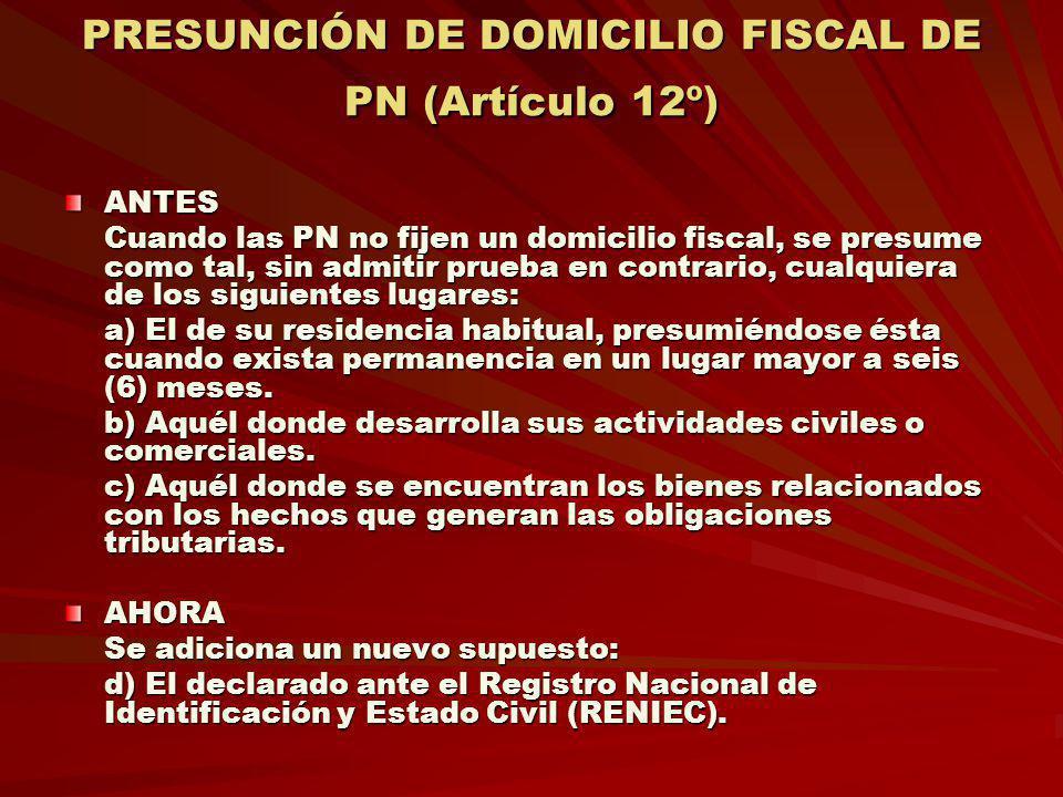 PRESUNCIÓN DE DOMICILIO FISCAL DE PN (Artículo 12º)