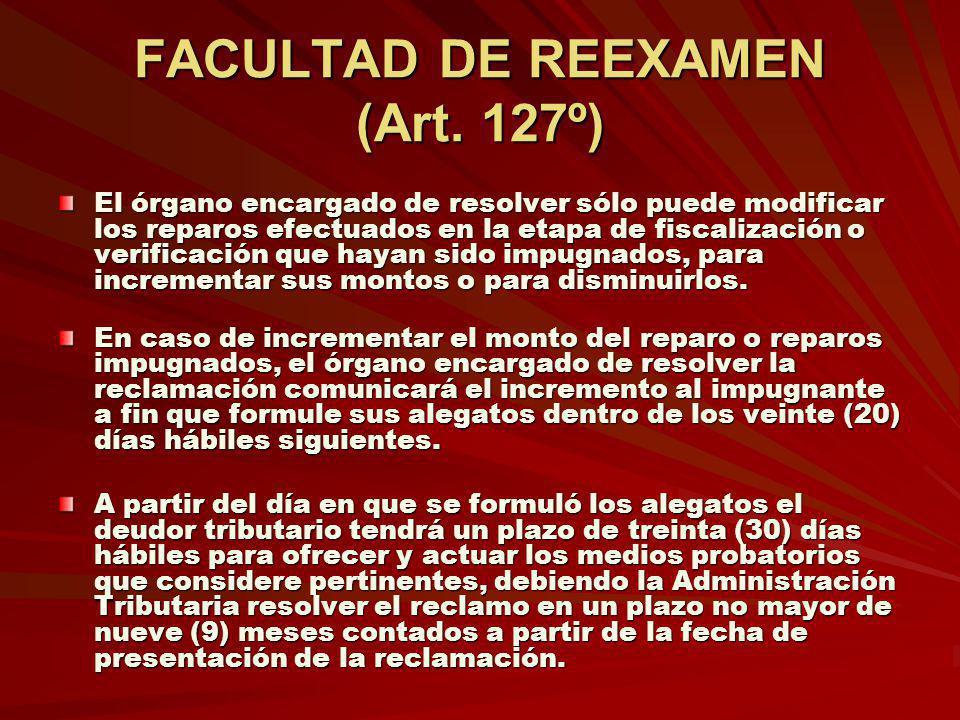 FACULTAD DE REEXAMEN (Art. 127º)