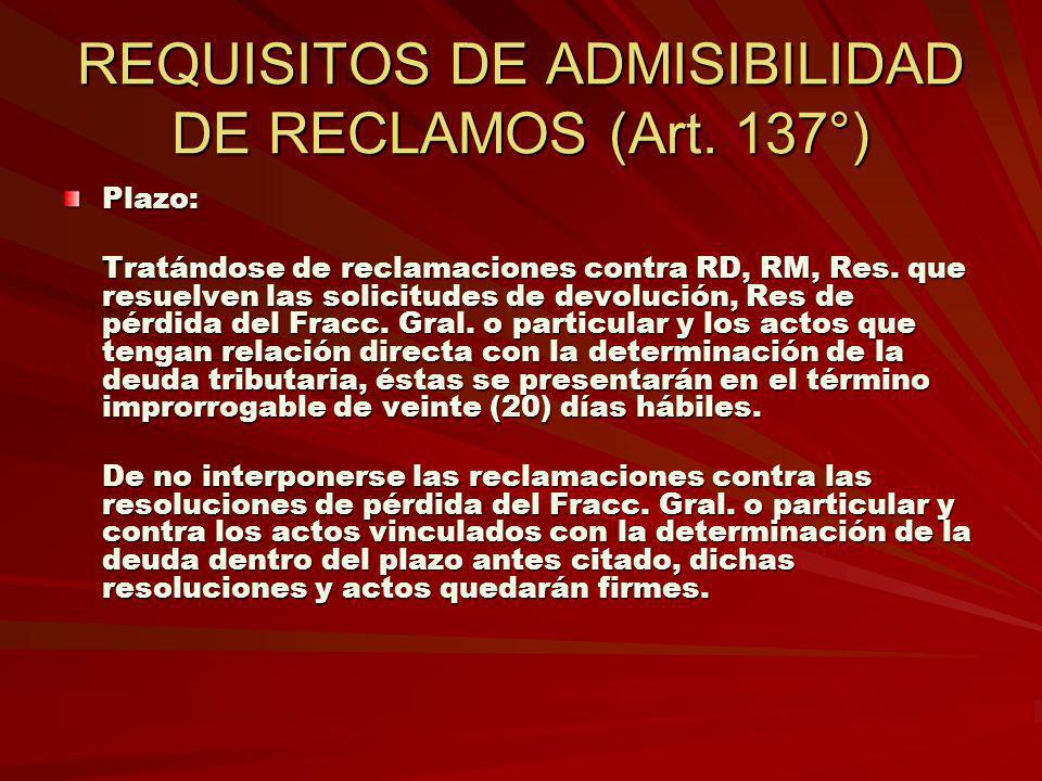 REQUISITOS DE ADMISIBILIDAD DE RECLAMOS (Art. 137°)
