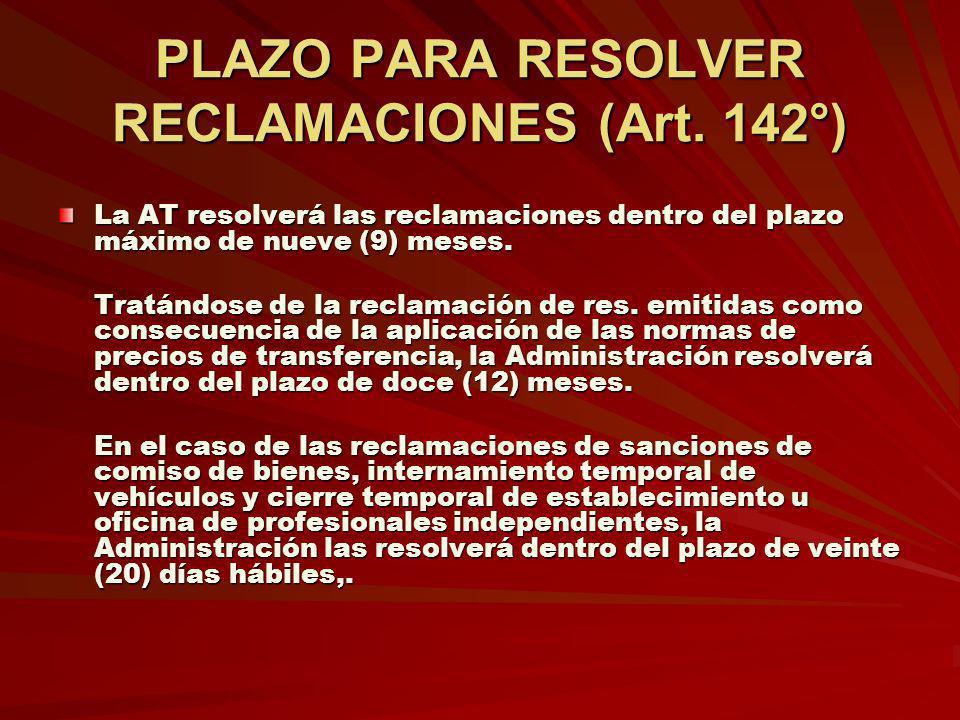 PLAZO PARA RESOLVER RECLAMACIONES (Art. 142°)