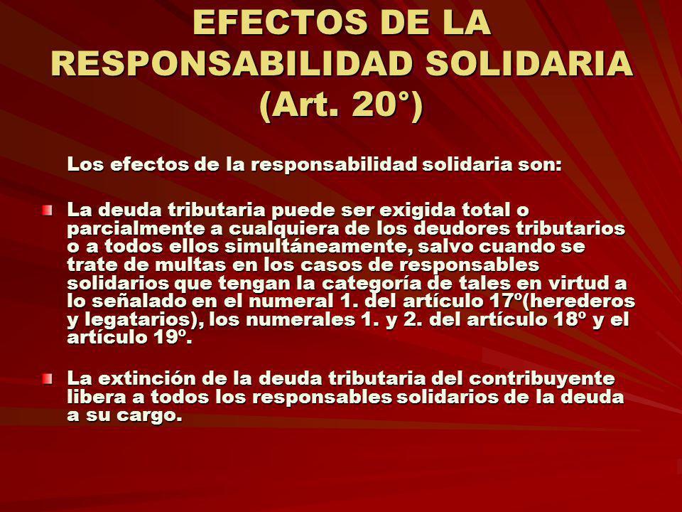 EFECTOS DE LA RESPONSABILIDAD SOLIDARIA (Art. 20°)