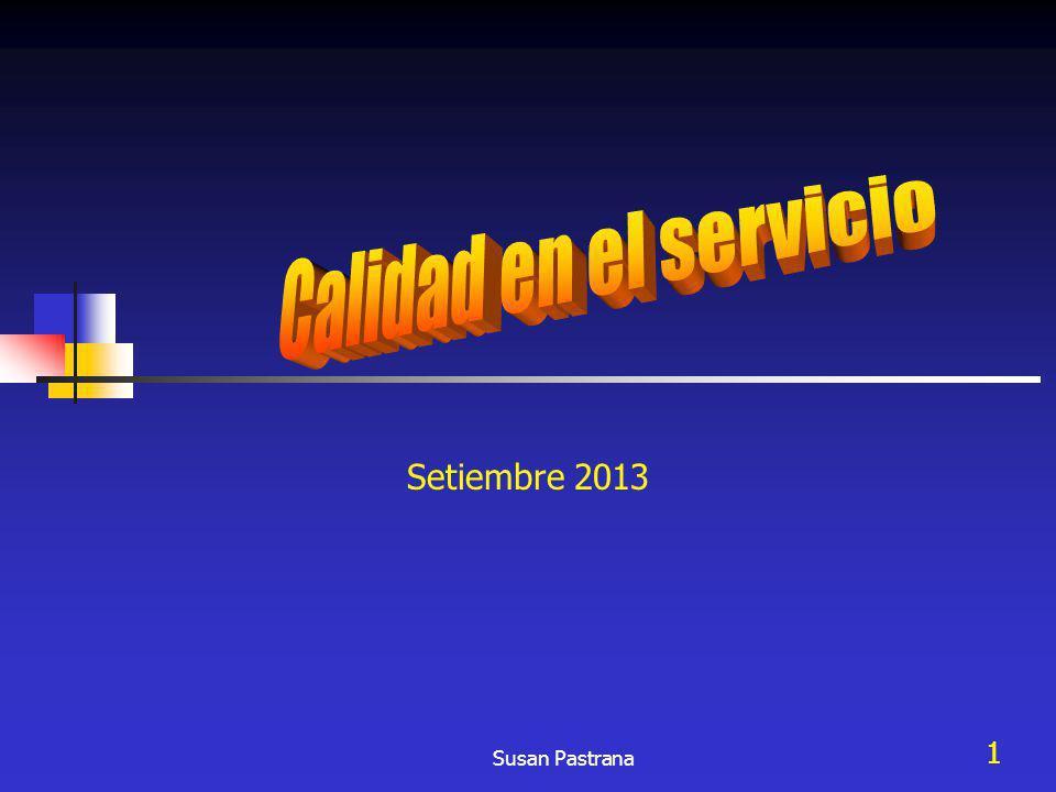 Calidad en el servicio Setiembre 2013 Susan Pastrana