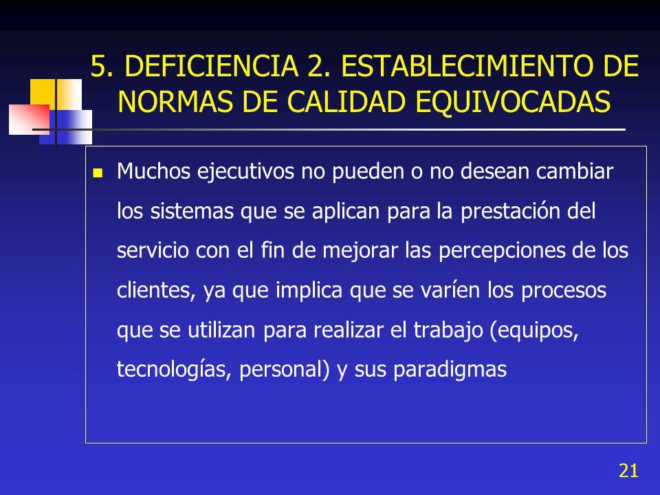 5. DEFICIENCIA 2. ESTABLECIMIENTO DE NORMAS DE CALIDAD EQUIVOCADAS