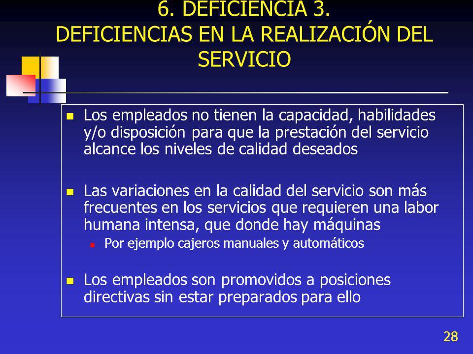 6. DEFICIENCIA 3. DEFICIENCIAS EN LA REALIZACIÓN DEL SERVICIO