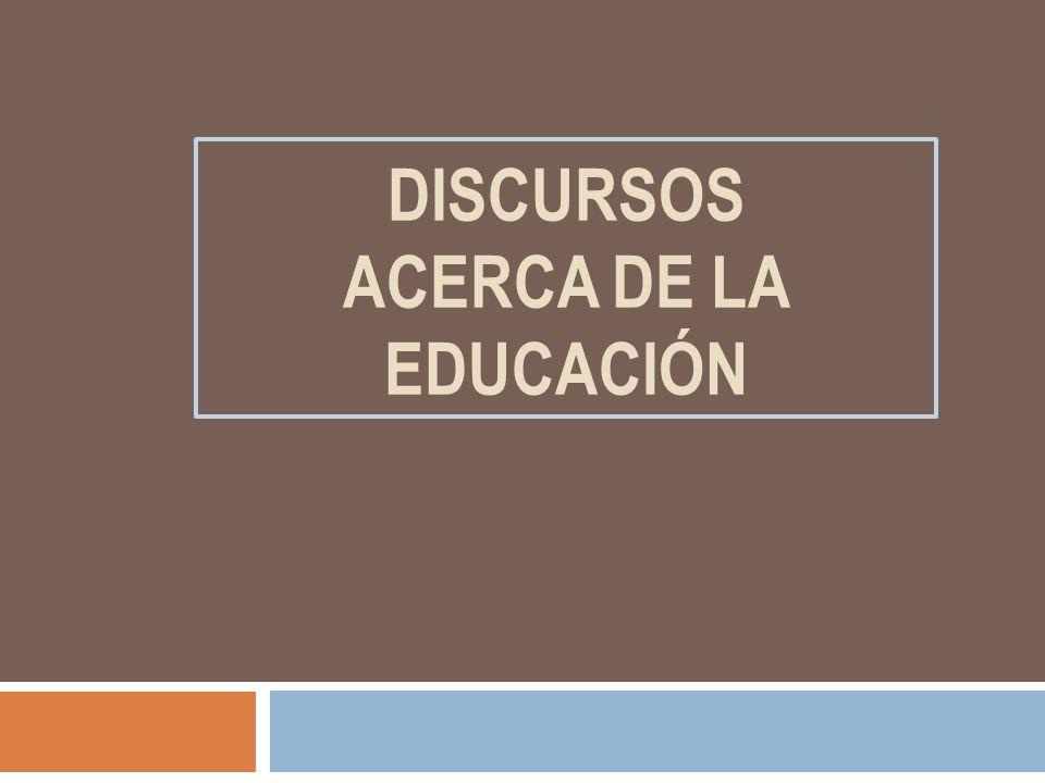 Discursos acerca de la educación