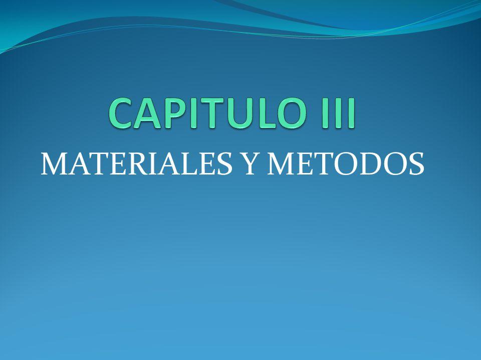 CAPITULO III MATERIALES Y METODOS