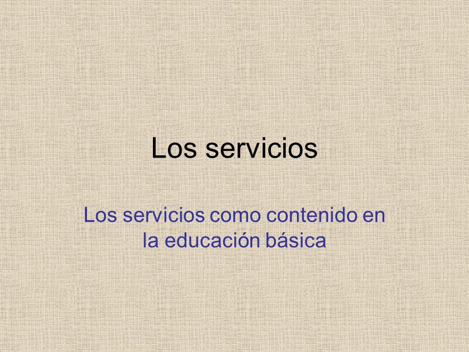 Los servicios como contenido en la educación básica