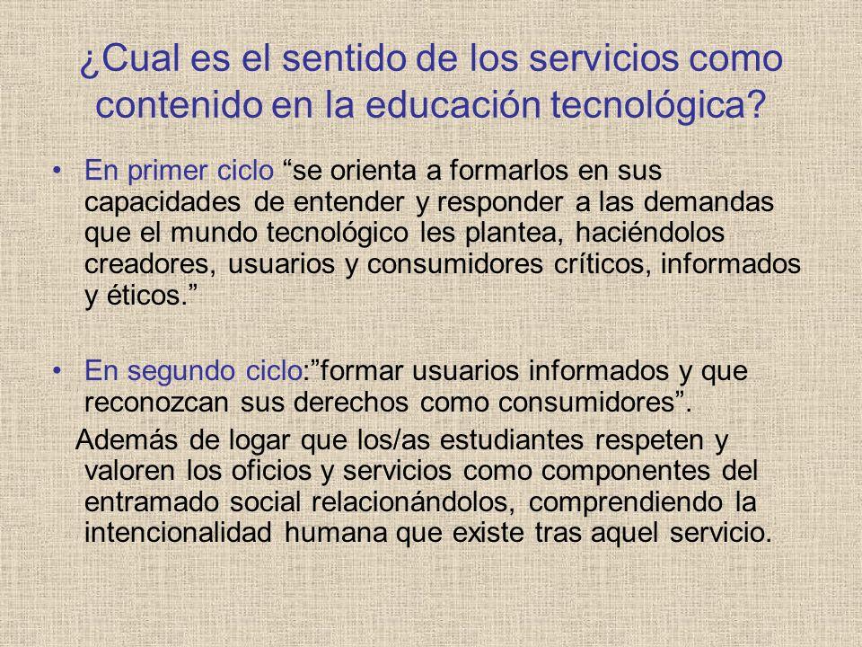 ¿Cual es el sentido de los servicios como contenido en la educación tecnológica