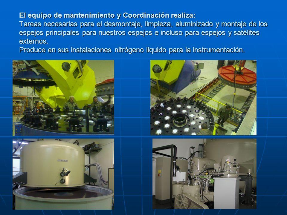 El equipo de mantenimiento y Coordinación realiza: Tareas necesarias para el desmontaje, limpieza, aluminizado y montaje de los espejos principales para nuestros espejos e incluso para espejos y satélites externos.