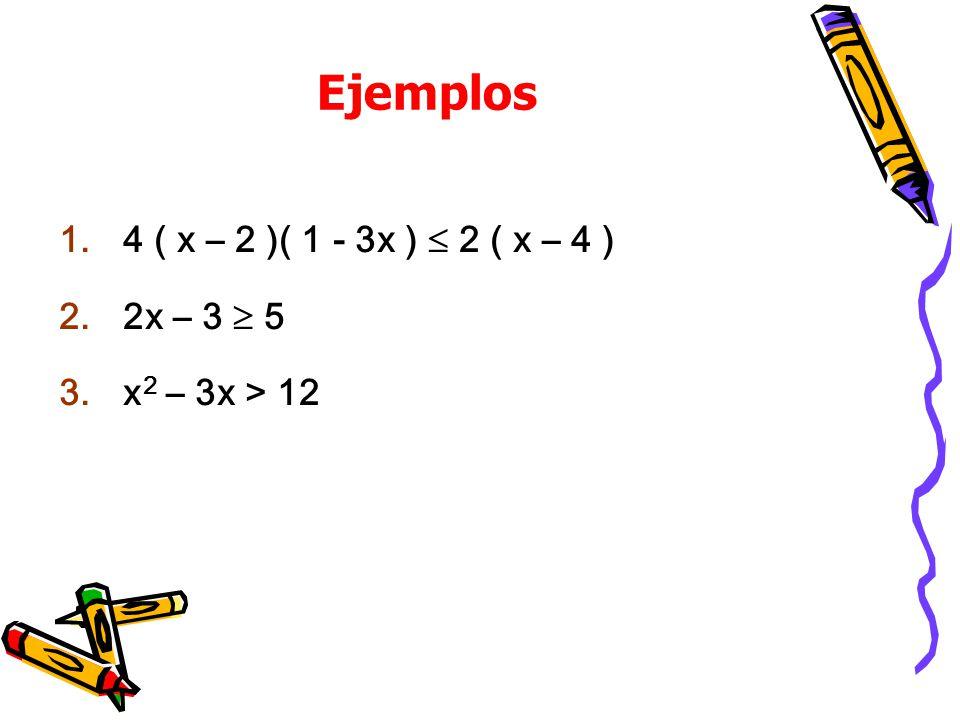 Ejemplos 4 ( x – 2 )( 1 - 3x )  2 ( x – 4 ) 2x – 3  5