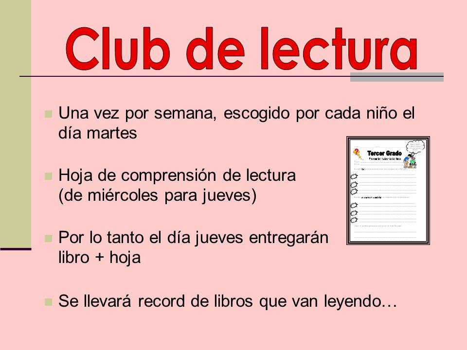 Club de lectura Una vez por semana, escogido por cada niño el día martes. Hoja de comprensión de lectura (de miércoles para jueves)
