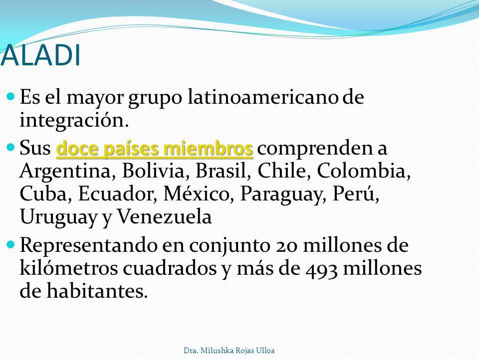 ALADI Es el mayor grupo latinoamericano de integración.