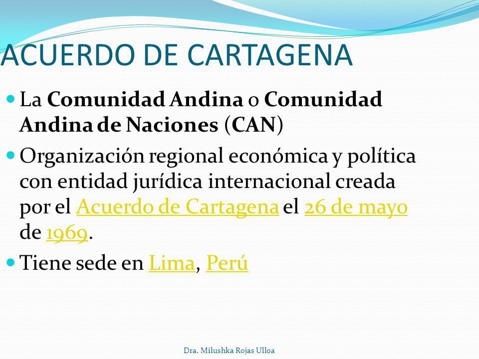 ACUERDO DE CARTAGENA La Comunidad Andina o Comunidad Andina de Naciones (CAN)