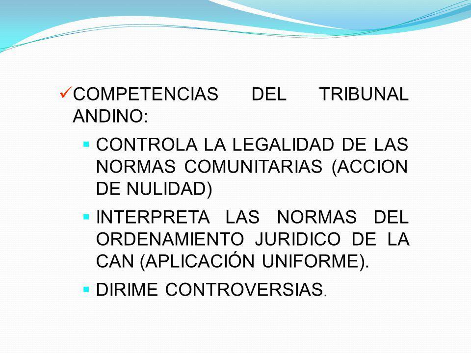 COMPETENCIAS DEL TRIBUNAL ANDINO: