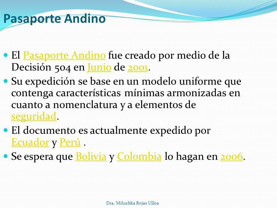 Pasaporte Andino El Pasaporte Andino fue creado por medio de la Decisión 504 en Junio de 2001.