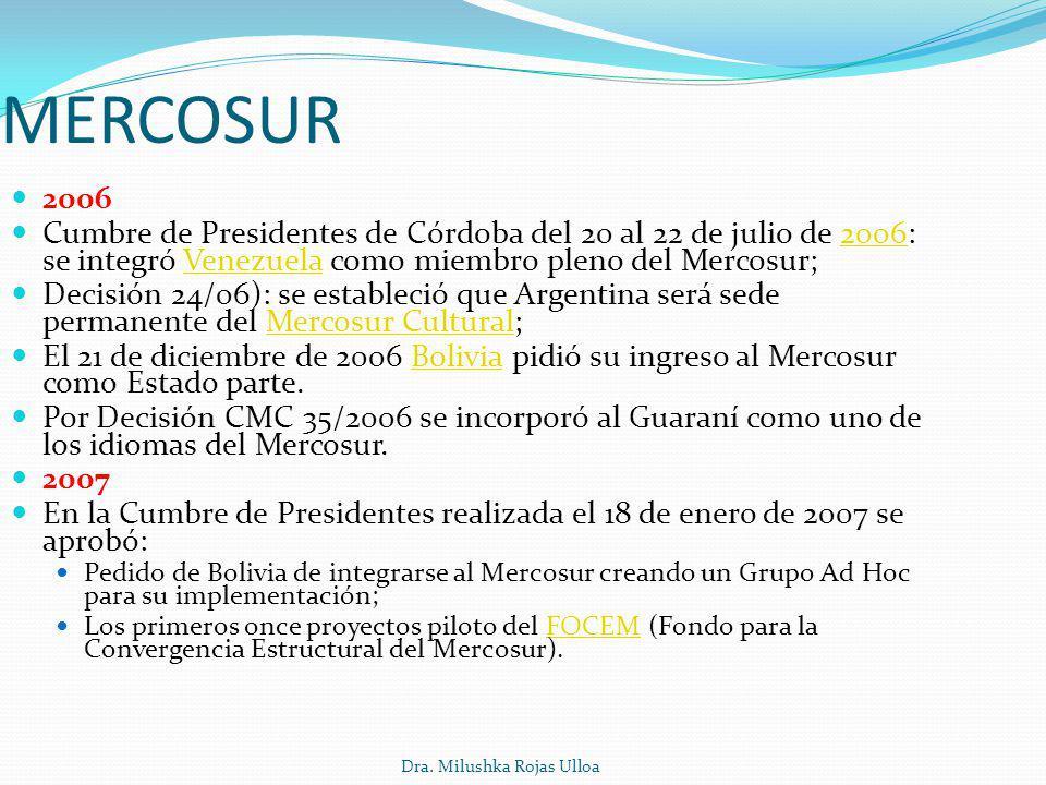 MERCOSUR 2006. Cumbre de Presidentes de Córdoba del 20 al 22 de julio de 2006: se integró Venezuela como miembro pleno del Mercosur;