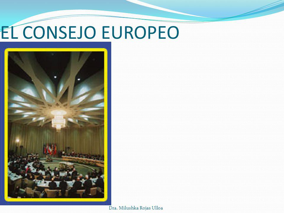 EL CONSEJO EUROPEO Dra. Milushka Rojas Ulloa