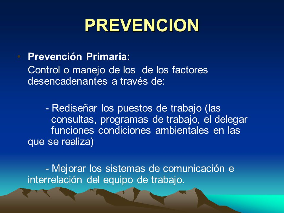 PREVENCION Prevención Primaria: