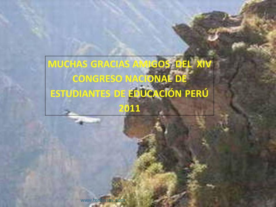 MUCHAS GRACIAS AMIGOS DEL XIV CONGRESO NACIONAL DE ESTUDIANTES DE EDUCACIÓN PERÚ 2011
